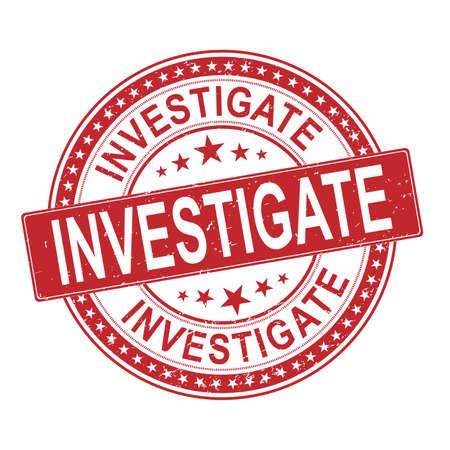 Investigate Rubber Stamp. Investigation Rubber Grunge Stamp Seal Vector Illustration - Vector