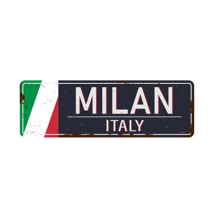 Milan Italy vintage rusty metal sign on a white background, vector illustration