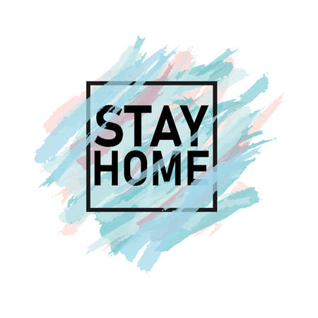 Stay at home Brush strokes and white square frame. Abstract vector background.