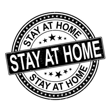Stay at home grunge rubber stamp on white background, vector illustration