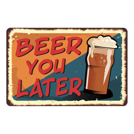 orange blue beer you later vintage retro grungy metal sign