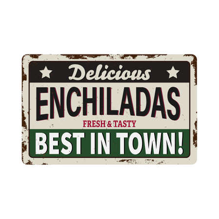 Enchiladas rusty metal plate, vector vintage rust tin sign. Mexican food ferruginous price tag, label for Mexico street cafe or restaurant. Enchiladas savory latin cuisine, gourmet dish retro poster