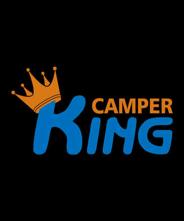 King of the camper, camper king motivational slogan inscription. Vector quotes. Illustration for prints on t-shirts and bags, posters, cards. Isolated on white background. Motivational and inspirational phrase.