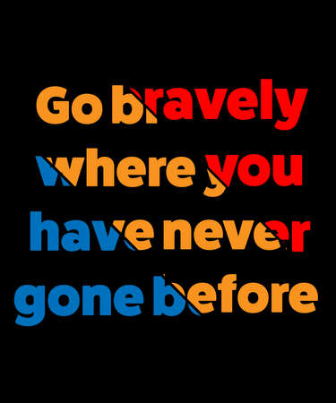 Go bravely where you have never gone before text vector. Illusztráció