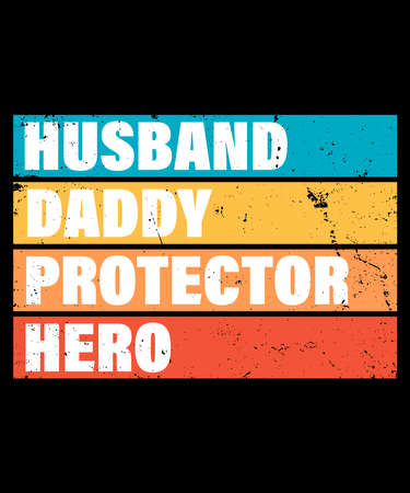 Husband daddy protector hero quote. Fathers day print gift idea. Motivation quote with icons. Men statuses. Vector illustration.