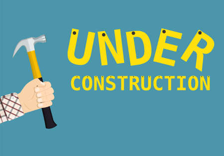 Under construction page sign with hand holding hammer. Vector illustration.