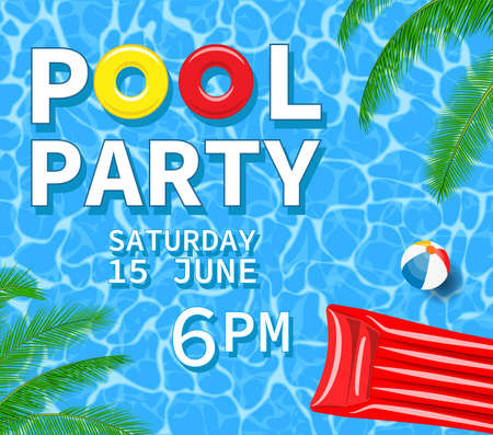 Pool or summer party invitation with water surface, pool top view, palm leaves and inflatable beach mattress, flyer or poster. Vector illustration in flat style