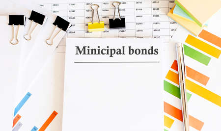 Paper with MINICIPAL BONDS on the table