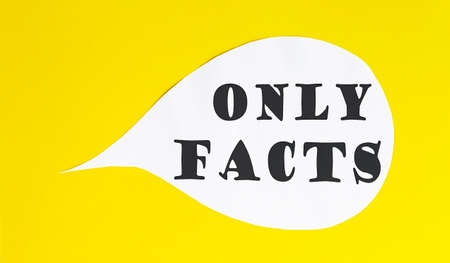 ONLY FACTS speech bubble isolated on yellow background.