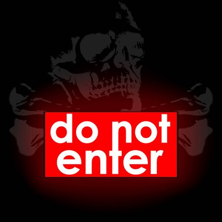 do not enter: Vector illustration do not enter burning red sign and a sign of skull and bones in the dark background Illustration