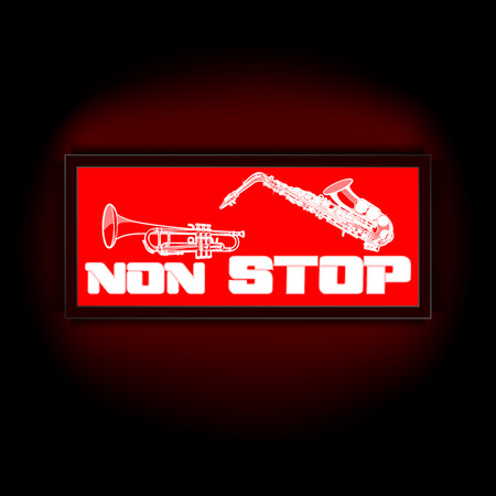 nonstop: Vector red lights that display board the words non-stop, on a dark background with a trumpet and saxophone. Suitable to any image with a black background.