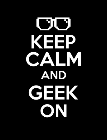 keep in: Keep calm and geek on -   with glasses in pixel style