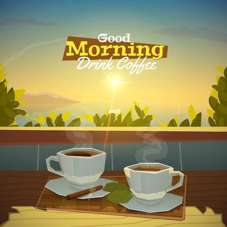 Good morning, drink fresh coffee.