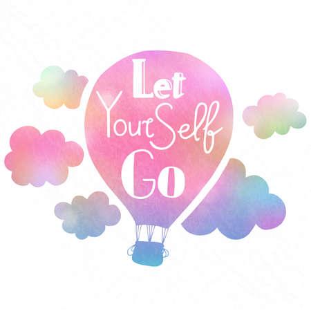 Hand gezeichnete Typografie Plakat. Motivation Zitat Lassen Sie sich auf Luftballon Hintergrund isoliert gehen. Kalligraphie-Schriftzug.