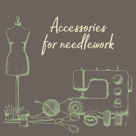 Set of tools for needlework and sewing. Handmade equipment and needlework accessoriesy, sketch illustration. Vector Illustration