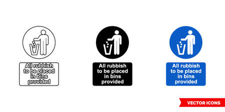 All rubbish to be placed in bins provided sign icon of 3 types. Isolated vector sign symbol.