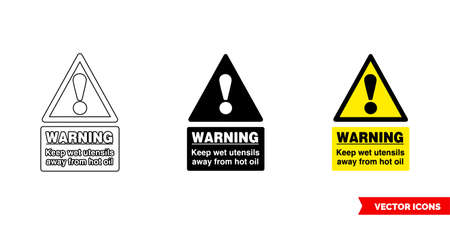 Warning keep wet utensils away from hot oil food safety hazard sign icon of 3 types. Isolated vector sign symbol.