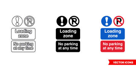 Loading zone no parking at any time prohibitory sign icon of 3 types. Isolated vector sign symbol.