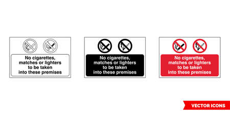 No cigarettes, matches or lighters to be taken into these premises fire prevention and explosive hazard sign icon of 3 types color, black and white, outline.Isolated vector sign symbol.