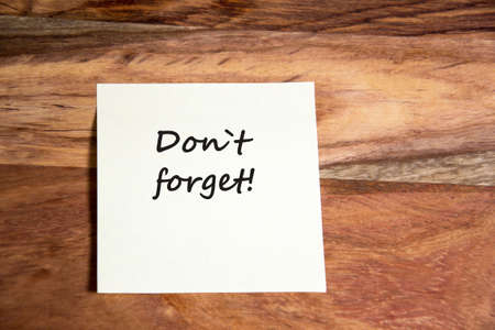 forget: don`t forget written on a paper note