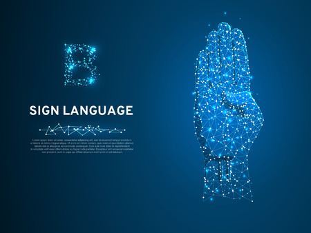 Sign language B letter, hand that use the visual-manual modality to convey meaning. Polygonal space low poly style. People communication concept. Connection wireframe. Vector on dark blue background