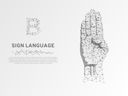 Sign language B letter, hand that use the visual-manual modality to convey meaning. Polygonal space low poly style. People communication concept. Connection wireframe. Vector on white background