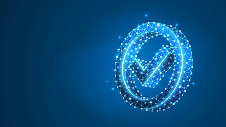 A checkmark in the circle box. Success, business agreement, ok sign, approval concept. Abstract, digital, wireframe, low poly mesh, polygonal vector blue neon 3d illustration. Line dot Stok Fotoğraf - 134407061