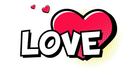 Love expression text on a Comic speech bubble. Heart with halftone. Vector illustration of a bright and dynamic cartoonish image in retro pop art style isolated on white background Çizim