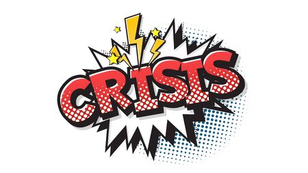 Crisis expression text on a Comic bubble with halftone. Vector illustration of a bright and dynamic cartoonish image in retro pop art style isolated on white background