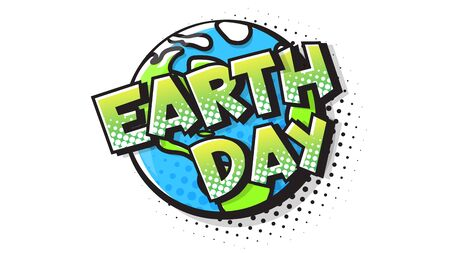 Earth Day expression text in a Comic halftone style. Planet Earth pop art bubble. Vector illustration of a bright and dynamic cartoonish img in retro pop art style isolated on white background Çizim