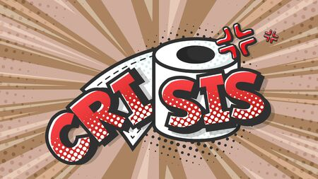 Crisis expression text on a Comic toilet paper with halftone. Vector illustration of a bright and dynamic cartoonish img in retro pop art style isolated on colorful background