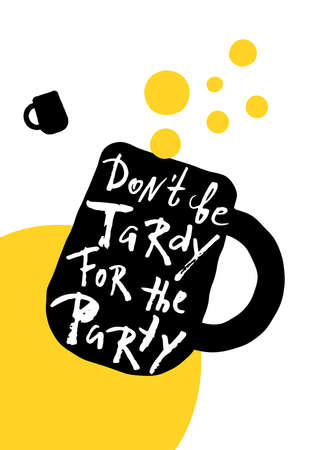 Dont be tardy for the party. Hand lettering party poster. 스톡 콘텐츠 - 104512689