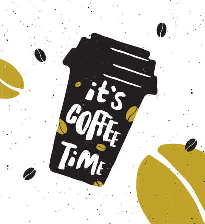 Its coffee time. Lettering poster. take-out coffee cup and beans.