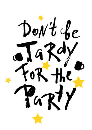 Beer party poster. Dont be tardy for the party. Hand lettering .
