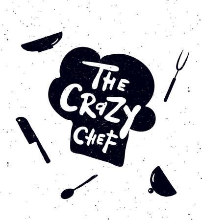 The crazy chef.