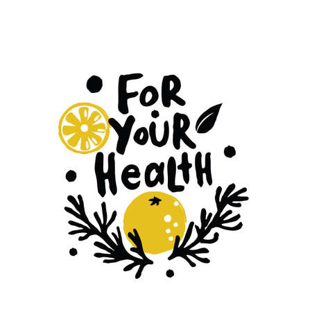 For your health. Hand lettering with illustration of orange and rosemary. Healthy life style card. Ilustração