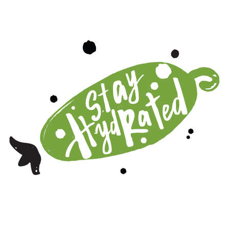 Typography poster. Lettering quote. Hand drawn Illustration of cucumber with inscription Stay hydrated. Concept for eco, organic labels, healthy life style, diet Çizim