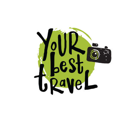 Your best travel. Lettering poster. Unique hand drawn illustration of photo camera. Can be used for travel company advertising, promotion.
