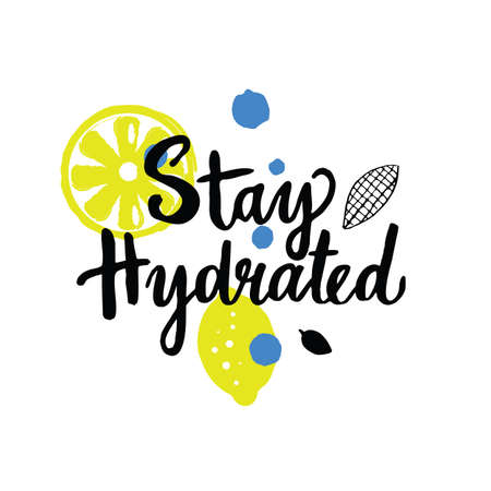 Stay hydrated. Hand lettering with illustration of lemon. Motivation. Healthy life style. Vektoros illusztráció