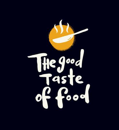 Le bon goût de la nourriture. Bannière de lettrage écrite à la main avec illustration de pan. Concept de design pour cours de cuisine, cours, studio de restauration, café, restaurant.