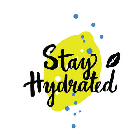 Stay hydrated. Hand lettering with illustration of lemon. Healthy life style promotion.