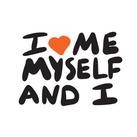 Amo me, me stesso e io. Manifesto scritto a mano divertente. Giochi di parole. Illustrazione vettoriale Vettoriali