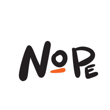 Nope. Hand lettering poster Made in vector Illustration