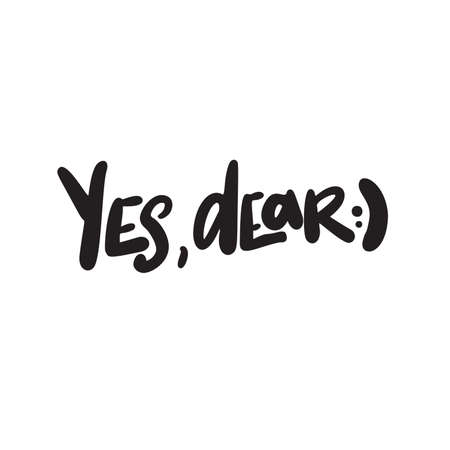 Yes, dear. Hand written quote made in vector  イラスト・ベクター素材