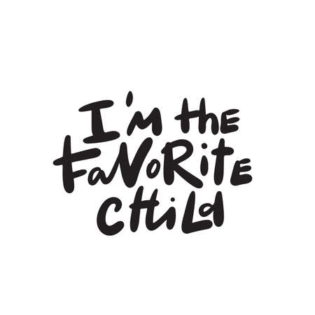 I am the favorite child. Humorous hand written quote, made in vector  イラスト・ベクター素材