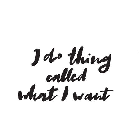 I do things called what I want. Funny hand written quote. Brush calligraphy. Vector Ilustração