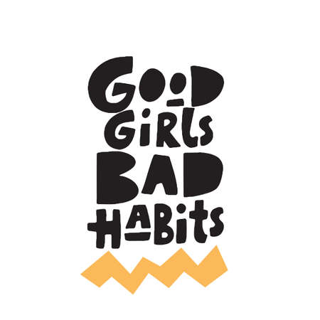 Good girls bad habits. Funny hand lettering quote made in trend papercut style. Vector.