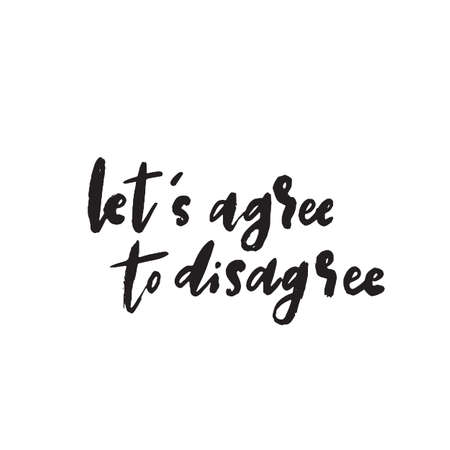 Lets agree to disagree. Wordplay. Funny quote Vector Foto de archivo - 121413140