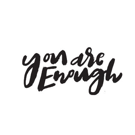 You are enough. Funny quote made in modern brush calligraphy style. Wordplay. Vector