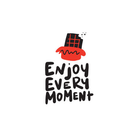 Enjoy everu moment. Funny hand drawn illustration of chocolate in doodle style.Made in vector.